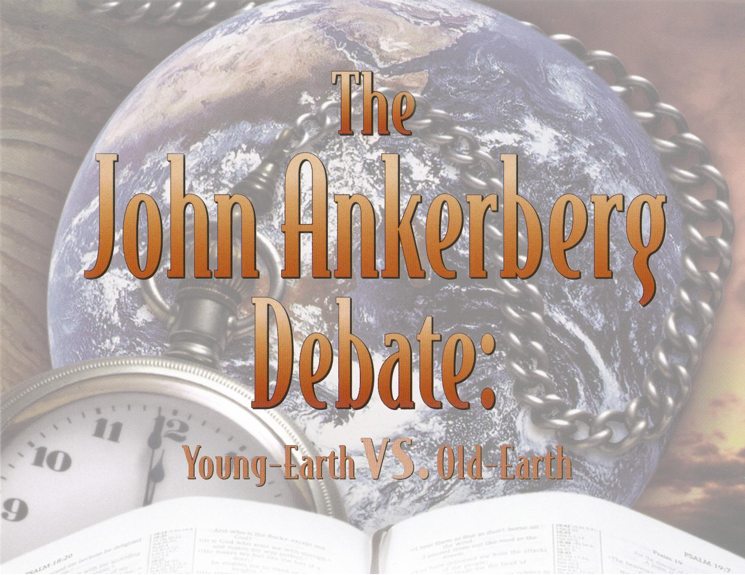 The John Ankerberg Debate: Young-Earth vs. Old-Earth